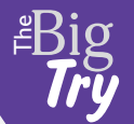 The BIG Try