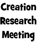 Creation Research Meeting